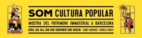 """""""Mostra del Patrimoni Immaterial a Barcelona"""", del 21 al 24 de gener a la fàbrica Fabra i Coats de Barcelona."""